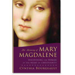Mary Magdalene Cynthia Bourgeault